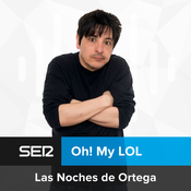 Oh! My LOL Las Noches de Ortega