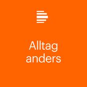 Alltag anders - Deutschlandfunk Kultur