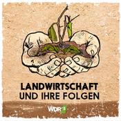 WDR 5 Tiefenblick: Landwirtschaft und ihre Folgen