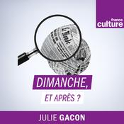 Dimanche, et après ? - France Culture