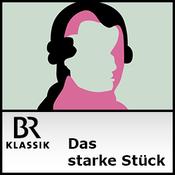 BR Klassik - Das starke Stück - Musiker erklären Meisterwerke
