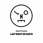 Sasha presents Last Night On Earth