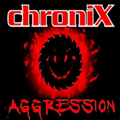 chroniX AGGRESSION