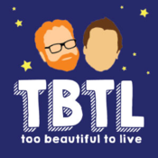 TBTL - Too Beautiful To Live