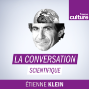 La Conversation scientifique - France Culture