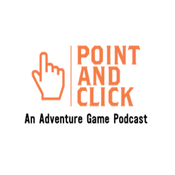 Point and Click: An Adventure Game Podcast