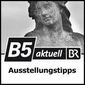 B5 aktuell - Ausstellungstipps