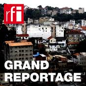RFI - Grand reportage