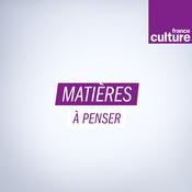 Matières à penser - France Culture