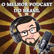 O Melhor Podcast do Brasil