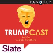 Slate\'s Trumpcast